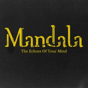 Mandala - The Echoes Of Your Mind