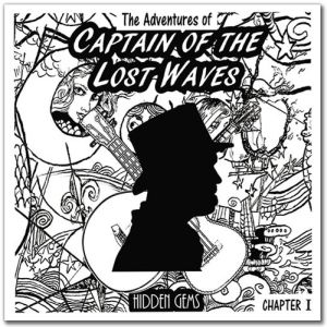 Captain Of The Lost Waves - Hidden Gems (Chapter 1)
