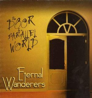 Eternal Wanderers - The Door To A Parallel World