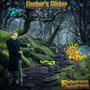 Fischer's Flicker - Fornever And Never