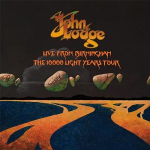 Lodge, John - Live From Birmingham-The 10.000 Light Years Tour