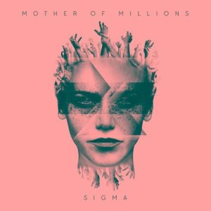 Mother Of Millions - Sigma