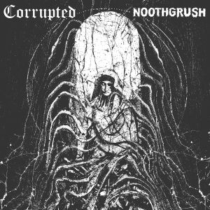 Noothgrush / Corrupted - Split
