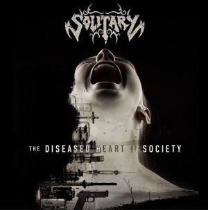 Solitary - The Diseased Heart Of Society