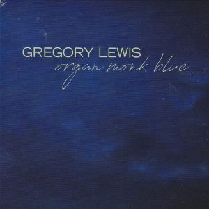 Lewis, Gregory - Organ Monk Blue