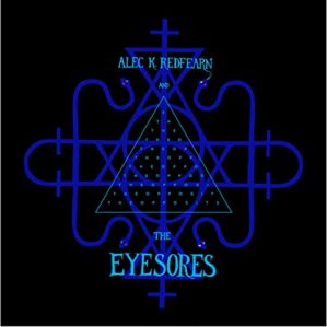 Alec K. Redfearn & The Eyesors - The Oposite
