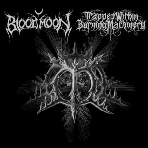 Bloodmoon / Trapped Within Burning Machinery - Split