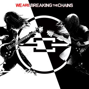 Breaking The Chains - We Are Breaking The Chains