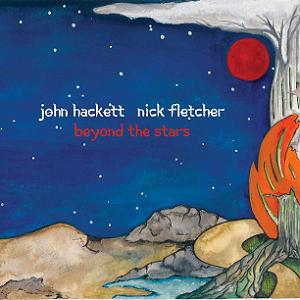 Hackett, John & Fletcher, Nick - Beyond The Stars