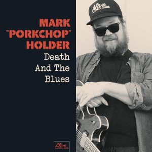 "Holder, Mark ""Porkchop"" - Death And The Blues"