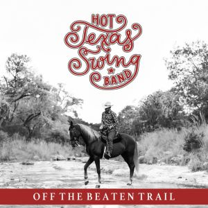 Hot Texas Swing Band - Off The Beaten Trail