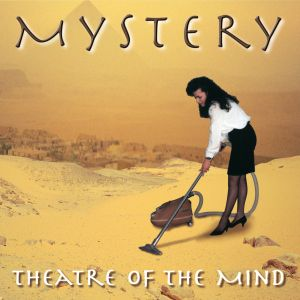 Mystery - Theatre Of The Mind (reedition)