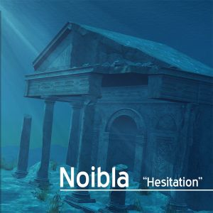 Noibla - Hesitation