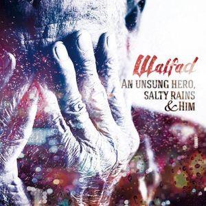 Walfad - An Unsung Hero, The Salty Rains And Him