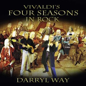 Way, Darryl - Vivaldi's Four Seasons In Rock