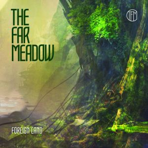 Far Meadow, The - Foreign Land