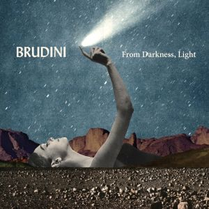 Brudini - From Darkness, Light