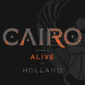 Cairo - Alive In Holland