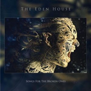 Eden House, The - Songs For The Broken Ones