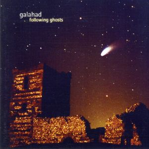 Galahad - Following Ghosts-Expanded Edition