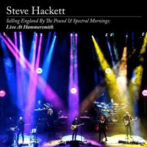 Hackett, Steve - Selling England By The Pound & Spectral Mornings–Live At Hammersmith