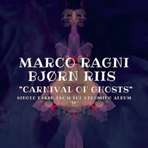 Ragni, Marco with Riis, Bjorn - Carnival Of Ghosts